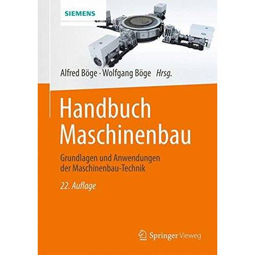 Alfred Böge - Handbuch Maschinenbau: Grundlagen und Anwendungen der Maschinenbau-Technik - Preis vom 20.06.2021 04:47:58 h