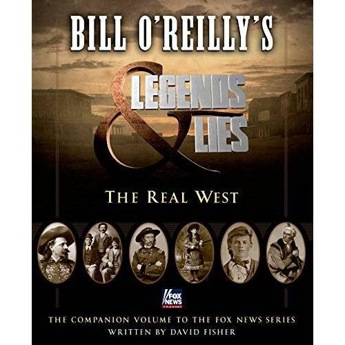 Bill O'Reilly - Bill O'Reilly's Legends and Lies: The Real West - Preis vom 19.06.2021 04:48:54 h