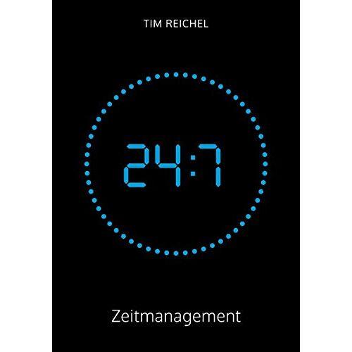 Tim Reichel - 24/7-Zeitmanagement: Das Zeitmanagement-Buch für alle, die keine Zeit haben, ein Zeitmanagement-Buch zu lesen (Prinzipien, Methoden und Beispiele für schnelle Erfolge und nachhaltige Verbesserungen) - Preis vom 23.07.2021 04:48:01 h