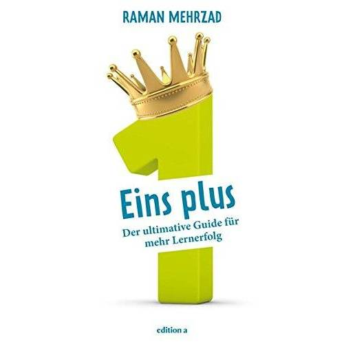 Raman Mehrzad - Eins plus: Der ultimative Guide für mehr Lernerfolg - Preis vom 19.06.2021 04:48:54 h