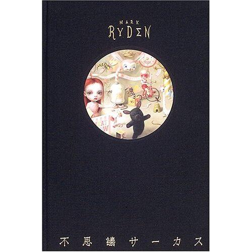 Mark Ryden - Fushigi Circus - Preis vom 10.10.2021 04:54:13 h
