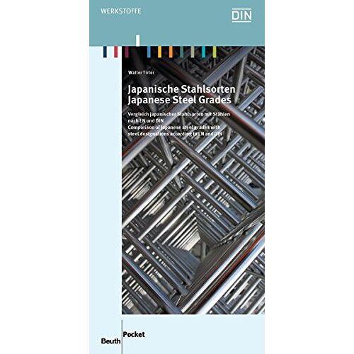 Walter Tirler - Japanische Stahlsorten: Vergleich japanischer Stahlsorten mit Stählen nach EN und DIN Deutsch / Englisch (Beuth Pocket) - Preis vom 09.06.2021 04:47:15 h