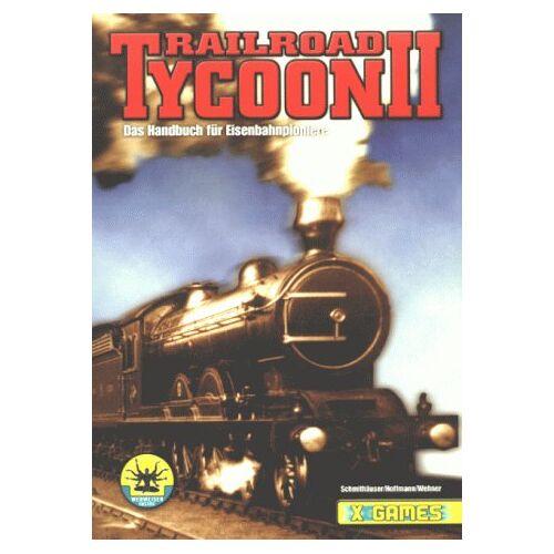 Michael Schmithäuser - Railroad Tycoon II: Das Handbuch für Eisenbahnpioniere (X-Games) - Preis vom 25.07.2021 04:48:18 h