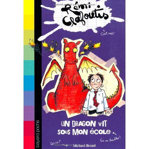 Michael Broad - Rémi Clafoutis, Tome 4 : Un dragon vit sous mon école - Preis vom 11.06.2021 04:46:58 h