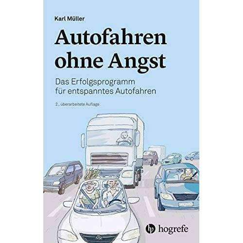 Karl Müller - Autofahren ohne Angst: Das Erfolgsprogramm für entspanntes Autofahren - Preis vom 16.06.2021 04:47:02 h