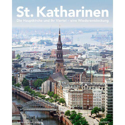 Kirchengemeinde St. Katharinen - St. Katharinen. Die Hauptkirche und ihr Viertel - eine Wiederentdeckung - Preis vom 09.06.2021 04:47:15 h