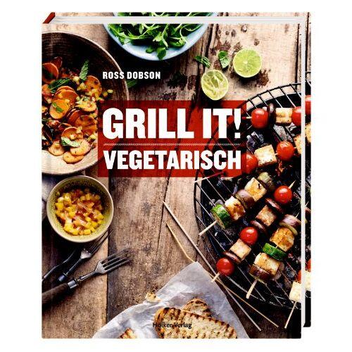 Ross Dobson - Grill it! Vegetarisch - Preis vom 18.06.2021 04:47:54 h