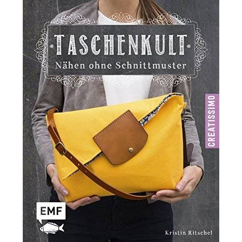 Kristin Ritschel - Taschenkult - Nähen ohne Schnittmuster - Preis vom 16.06.2021 04:47:02 h