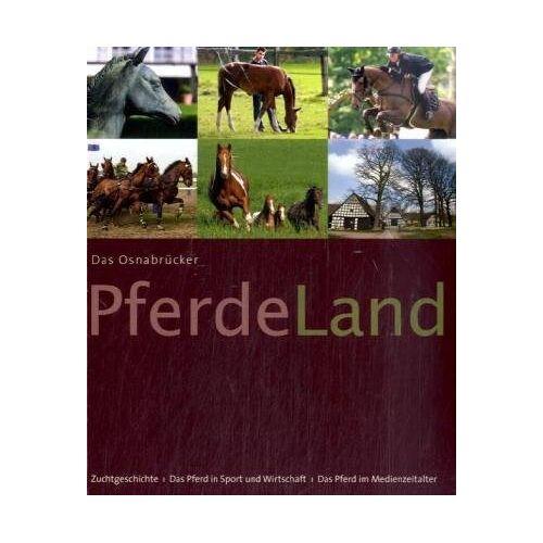 Weghe, Sabine Van den - Das Osnabrücker Pferdeland: Zuchtgeschichte, Sport- und Tourismuspferdezucht und das Pferd im Medienzeitalter - Preis vom 22.06.2021 04:48:15 h