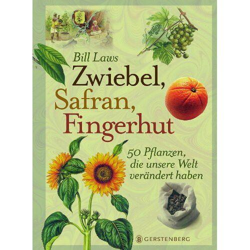 Bill Laws - Zwiebel, Safran, Fingerhut: 50 Pflanzen, die unsere Welt verändert haben - Preis vom 17.05.2021 04:44:08 h