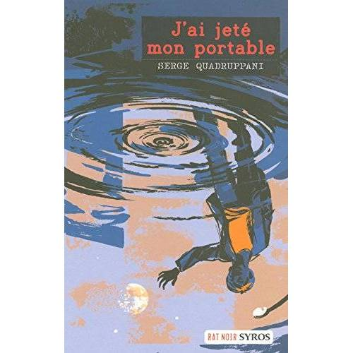 Serge Quadruppani - J'ai jeté mon portable - Preis vom 17.06.2021 04:48:08 h