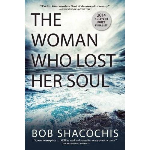Bob Shacochis - The Woman Who Lost Her Soul - Preis vom 17.06.2021 04:48:08 h