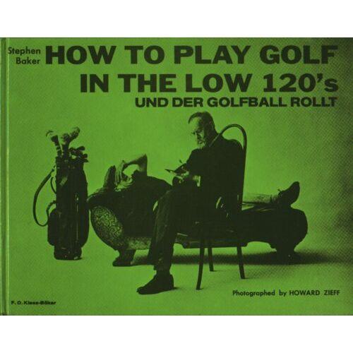 Stephen Baker - How to Play Golf in the Low 120's und der Golfball rollt - Preis vom 13.06.2021 04:45:58 h