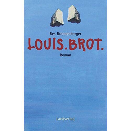 Res Brandenberger - Louis.Brot.: Roman - Preis vom 17.06.2021 04:48:08 h