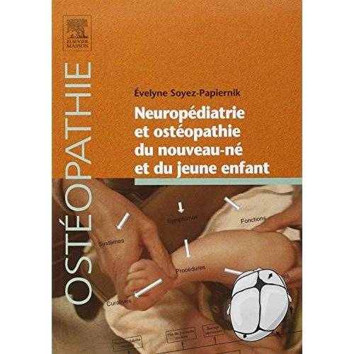 Evelyne Soyez-Papiernik - Neuropédiatrie et ostéopathie du nouveau-né et du jeune enfant - Preis vom 24.07.2021 04:46:39 h