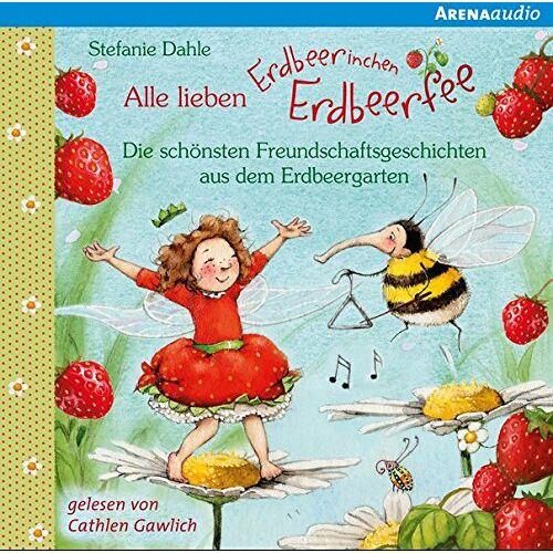 Stefanie Dahle - Alle lieben Erdbeerinchen Erdbeerfee. Die schönsten Freundschaftsgeschichten aus dem Erdbeergarten - Preis vom 15.09.2021 04:53:31 h