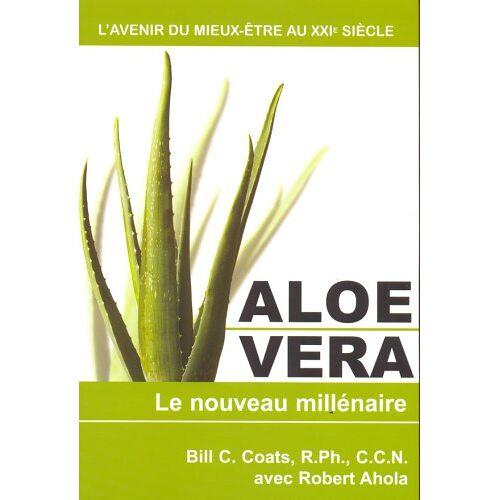 Coats Bill - Aloe Vera le Nouveau Millénaire - Preis vom 11.10.2021 04:51:43 h
