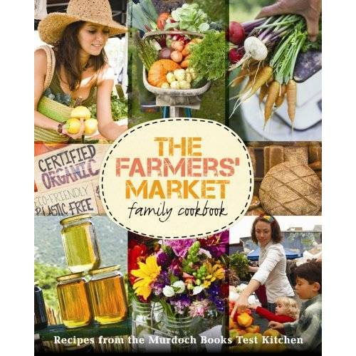 - The Farmers' Market Family Cookbook (Cookery) - Preis vom 21.06.2021 04:48:19 h