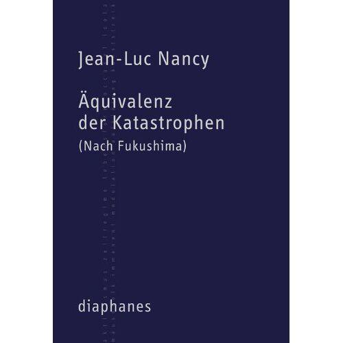 Jean-Luc Nancy - Äquivalenz der Katastrophen: (Nach Fukushima) - Preis vom 20.06.2021 04:47:58 h