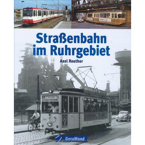 Axel Reuther - Straßenbahn im Ruhrgebiet - Preis vom 02.08.2021 04:48:42 h
