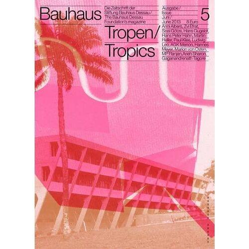 Stiftung Bauhaus Dessau - bauhaus N° 5/ Tropen: Die Zeitschrift der Stiftung Bauhaus Dessau (Bauhaus Magazine) - Preis vom 09.06.2021 04:47:15 h