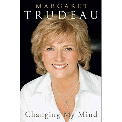 Margaret Trudeau - Changing My Mind - Preis vom 20.06.2021 04:47:58 h