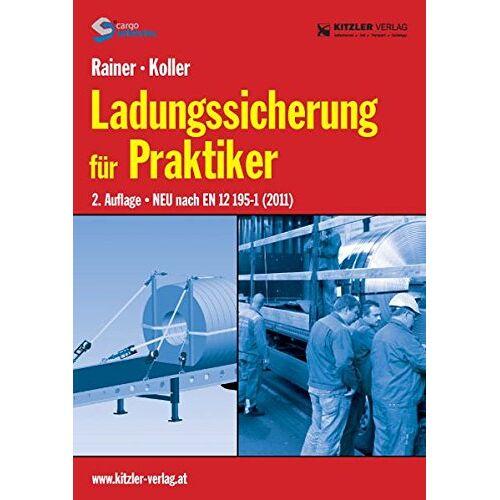Rainer Konrad - Ladungssicherung für Praktiker: 2. Auflage-NEU nach EN 12195-1 (2011) - Preis vom 23.07.2021 04:48:01 h