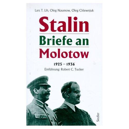 Stalin, Josef W. - Stalin. Briefe an Molotow 1925 - 1936 - Preis vom 13.06.2021 04:45:58 h