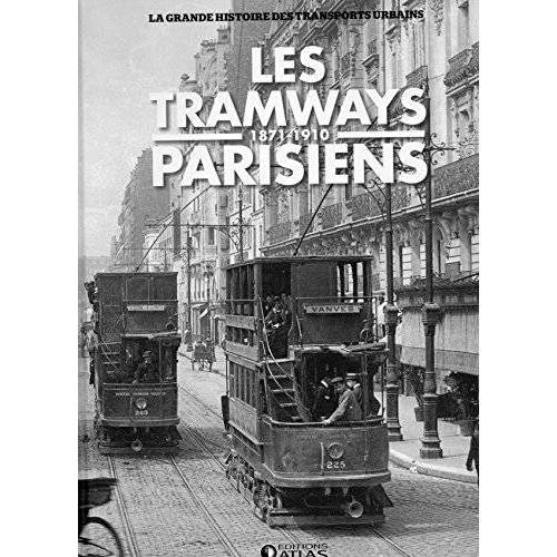 - Les tramways parisiens. 1871-1910 - Preis vom 02.08.2021 04:48:42 h