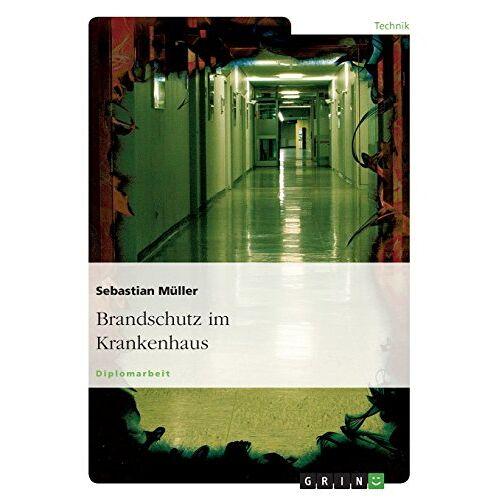 Sebastian Müller - Brandschutz im Krankenhaus - Preis vom 13.06.2021 04:45:58 h