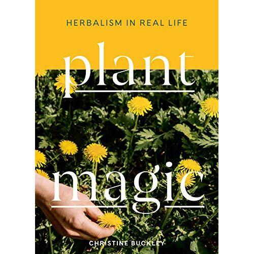 Christine Buckley - Plant Magic: Herbalism in Real Life - Preis vom 15.10.2021 04:56:39 h