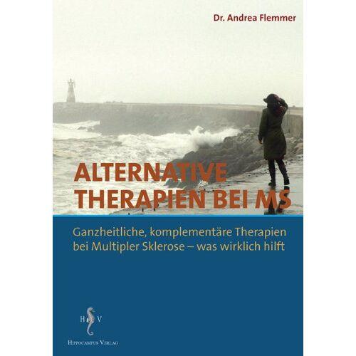 Andrea Flemmer - Alternative Therapien bei MS: Ganzheitliche, komplementäre Therapien bei Multipler Sklerose - was wirklich hilft - Preis vom 01.08.2021 04:46:09 h