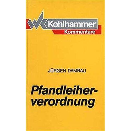 Jürgen Damrau - Pfandleiherverordnung: Kommentar - Preis vom 16.06.2021 04:47:02 h