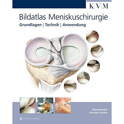 Roland Becker - Bildatlas Meniskuschirurgie: Grundlagen   Technik   Anwendung - Preis vom 19.06.2021 04:48:54 h