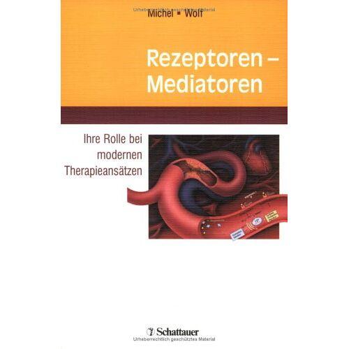 Hartmut Michel - Rezeptoren - Mediatoren. Ihre Rolle bei modernen Therapieansätzen - Preis vom 15.10.2021 04:56:39 h