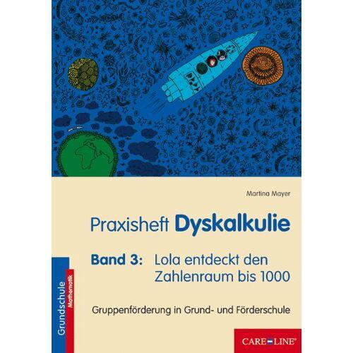 Martina Mayer - Praxisheft Dyskalkulie: Band 3: Lola entdeckt den Zahlenraum bis 1000 - Preis vom 19.06.2021 04:48:54 h