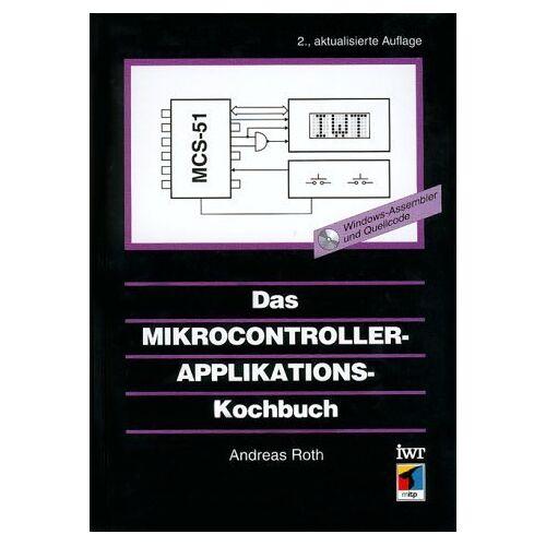 Andreas Roth - Das Mikrocontroller-Applikations - Kochbuch. - Preis vom 19.06.2021 04:48:54 h