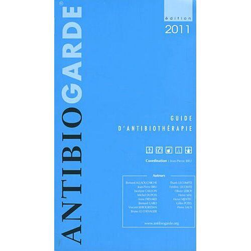 Jean-Pierre Bru - Antibiogarde : Guide d'antibiothérapie - Preis vom 16.06.2021 04:47:02 h