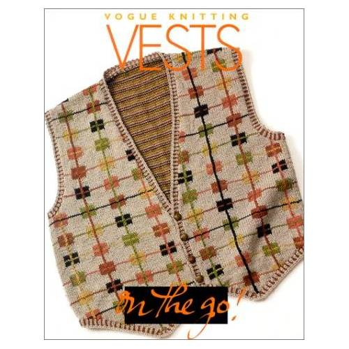 Trisha Malcolm - Vogue Knitting: Vests (Vogue Knitting on the Go) - Preis vom 17.06.2021 04:48:08 h