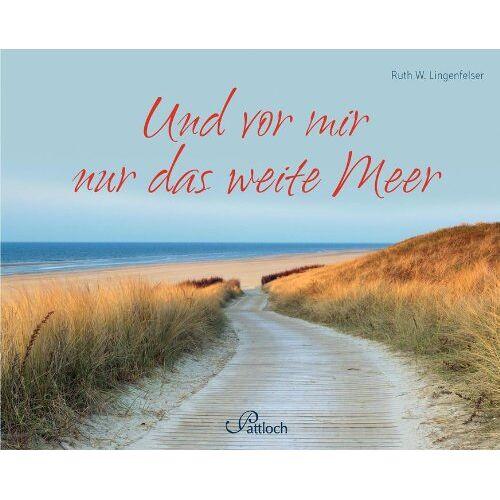 Lingenfelser, Ruth W. - Und vor mir nur das weite Meer - Preis vom 15.06.2021 04:47:52 h
