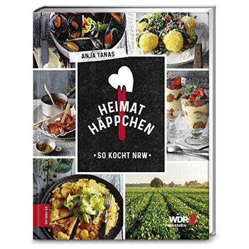 Anja Tanas - Heimathäppchen: So kocht NRW - Preis vom 15.06.2021 04:47:52 h