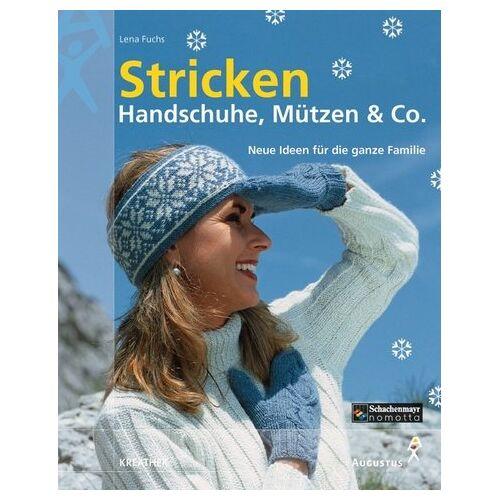 Lena Fuchs - Stricken, Handschuhe, Mützen & Co. - Preis vom 22.06.2021 04:48:15 h