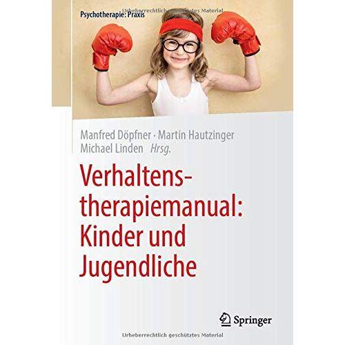 Manfred Döpfner - Verhaltenstherapiemanual: Kinder und Jugendliche (Psychotherapie: Praxis) - Preis vom 25.09.2021 04:52:29 h