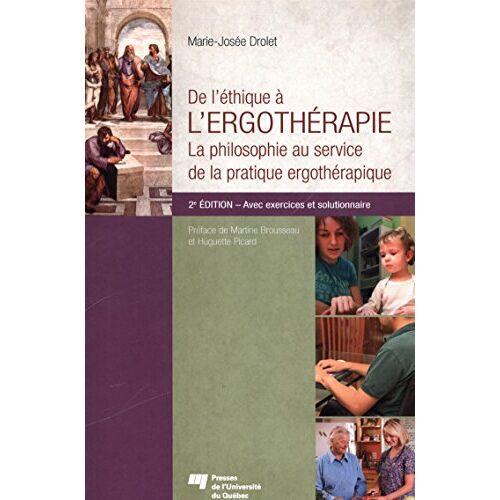 Marie-Josée Drolet - DE L'ETHIQUE A L'ERGOTHERAPIE - Preis vom 30.07.2021 04:46:10 h