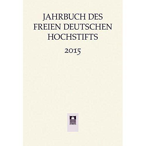 Anne Bohnenkamp - Jahrbuch des Freien Deutschen Hochstifts 2015 - Preis vom 17.06.2021 04:48:08 h