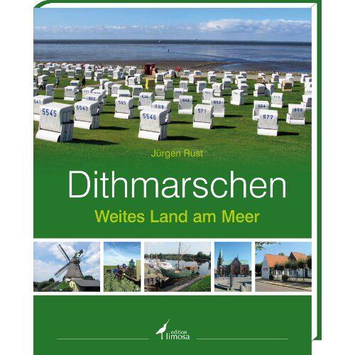 Jürgen Rust - Dithmarschen: Weites Land am Meer - Preis vom 16.06.2021 04:47:02 h