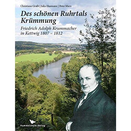 Peter Marx - Des schönen Ruhrtals Krümmung: Friedrich Adolph Krummacher in Kettwig 1807 - 1812 - Preis vom 15.06.2021 04:47:52 h