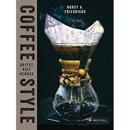 Friedrichs, Horst A. - Coffee Style: Kaffee Kult Genuss - Preis vom 22.06.2021 04:48:15 h