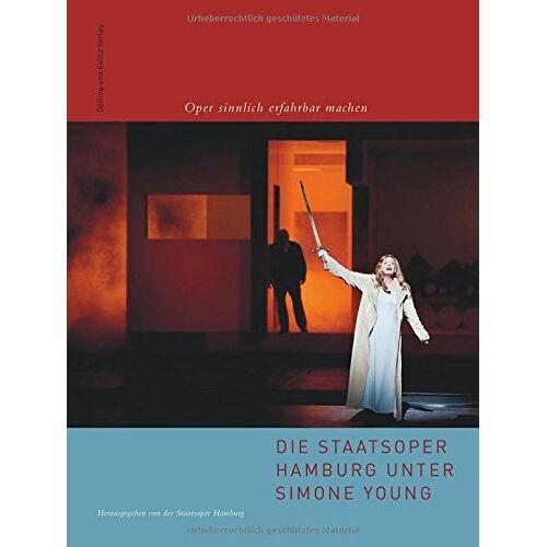 Staatsoper Hamburg - Die Staatsoper Hamburg unter Simone Young: Oper sinnlich erfahrbar machen - Preis vom 19.06.2021 04:48:54 h