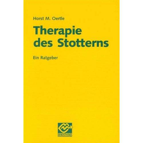 Horst Oertle - Therapie des Stotterns: Ein Ratgeber - Preis vom 30.07.2021 04:46:10 h